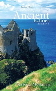 Ancient Echoes ebook by Barbara Monahan