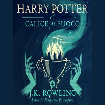 Harry Potter e il Calice di Fuoco audiobook by J.K. Rowling