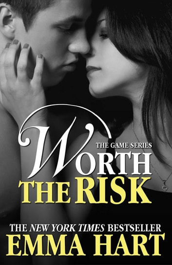 Worth the Risk (The Game, #4) ebook by Emma Hart
