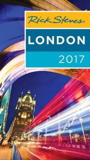 Rick Steves London 2017 ebook by Rick Steves,Gene Openshaw