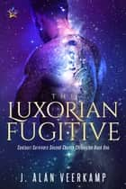 The Luxorian Fugitive ebook by J. Alan Veerkamp