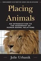 Placing Animals ebook by Julie Urbanik