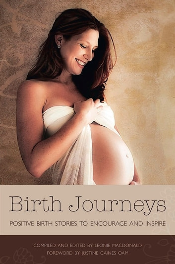 Birth Journeys - Positive birth stories to encourage and inspire ebook by Leonie MacDonald