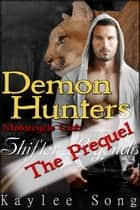 Demon Hunters Motorcycle Club: The Prequel - Shifter Legends ebook by Kaylee Song