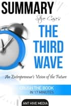 Summary Steve Case's The Third Wave: An Entrepreneur's Vision of The Future | Summary ebook by Ant Hive Media