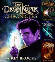 The Dream Keeper Chronciles - The Complete Trilogy ebook by Mikey Brooks