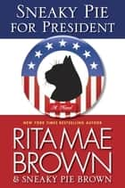 Sneaky Pie for President ebook by Rita Mae Brown