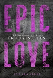 Epic Love ebook by Trudy Stiles