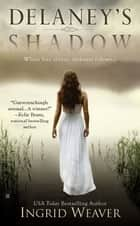 Delaney's Shadow ebook by Ingrid Weaver