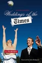 Weddings of the Times - A Parody ebook by Dan Klein, Robert Baedeker, John Reichmuth,...