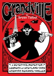 Grandville ebook by Bryan Talbot,Various Artists