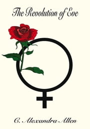 The Revolution of Eve ebook by C. Alexandra Allen