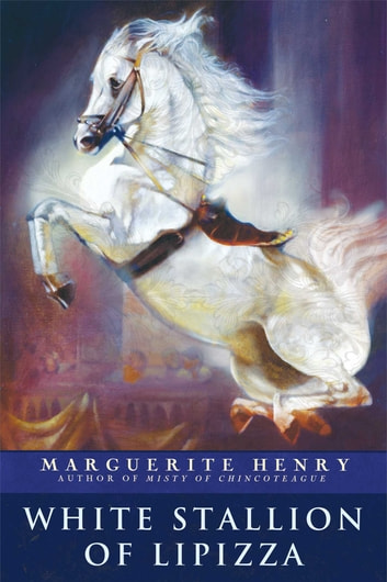 White Stallion of Lipizza ebook by Marguerite Henry