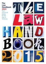 The Law Handbook 2015 - Your practical guide to the law in Victoria ebook by Sarah Marlowe,Naomi Saligari