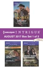 Harlequin Intrigue August 2017 - Box Set 1 of 2 - Dark Horse\Protection Detail\Secret Agent Surrender ebook by B.J. Daniels, Julie Miller, Elizabeth Heiter