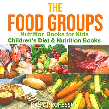 The food groups nutrition books for kids childrens diet the food groups nutrition books for kids childrens diet nutrition books ebook by forumfinder Images
