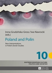 Poland and Polin ebook by Irena Grudzinska-Gross,Iwa Nawrocki