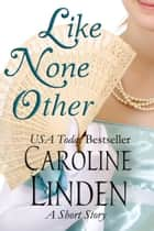 Like None Other eBook by Caroline Linden