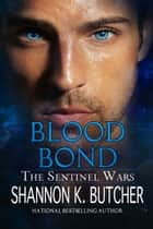 Blood Bond ebook by Shannon K. Butcher
