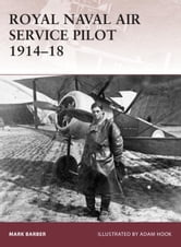 Royal Naval Air Service Pilot 1914-18 ebook by Mark Barber