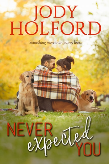 Never Expected You ebook by Jody Holford