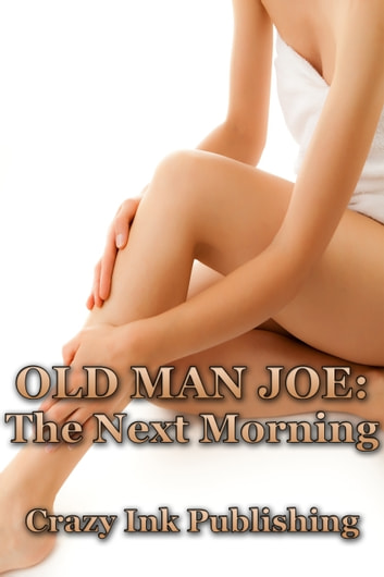Old Man Joe: The Next Morning ebook by Crazy Ink