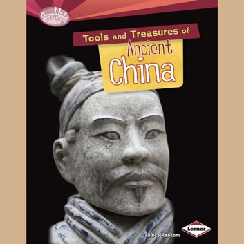 Tools and Treasures of Ancient China audiobook by Candice Ransom