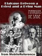 Dialogue Between A Priest And A Dying Man (Mobi Classics) eBook by Marquis de Sade