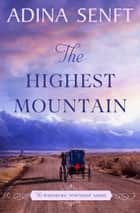 The Highest Mountain ebook by Adina Senft