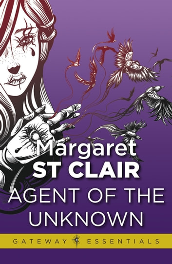 Agent of the Unknown ebook by Margaret St Clair