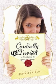 Cordially Uninvited ebook by Jennifer Roy