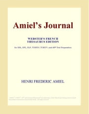 Amiel¿s Journal (Webster's French Thesaurus Edition) ebook by ICON Group International, Inc.