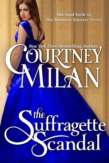 The Suffragette Scandal ebook by Courtney Milan