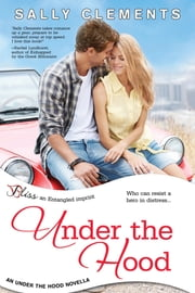Under the Hood: A Novella ebook by Sally Clements