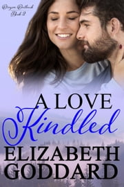 A Love Kindled - Oregon Outback, #2 ebook by Elizabeth Goddard