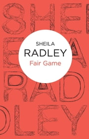 Fair Game: An Inspector Quantrill 9 ebook by Sheila Radley