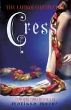 Cress (The Lunar Chronicles Book 3) eBook by Marissa Meyer
