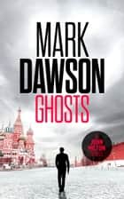 Ghosts ebook by Mark Dawson