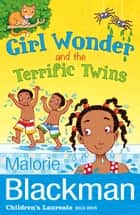 Girl Wonder and the Terrific Twins ebook by Malorie Blackman