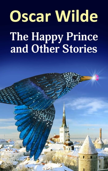 The Happy Prince and Other Stories ebook by Oscar Wilde