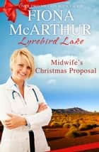 Midwife's Christmas Proposal ebook by Fiona McArthur