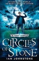 Circles of Stone (The Mirror Chronicles, Book 2) ebook by Ian Johnstone