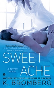 Sweet Ache ebook by K. Bromberg