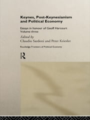 Keynes, Post-Keynesianism and Political Economy - Essays in Honour of Geoff Harcourt, Volume III ebook by