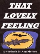 That Lovely Feeling ebook by Ann Morven