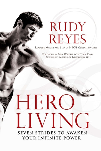Hero Living - Seven Strides to Awaken Your Infinite Power ebook by Rudy Reyes