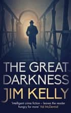 The Great Darkness ebook by Jim Kelly