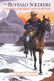 The Buffalo Soldiers - A Narrative of the Black Cavalry in the West, Revised Edition ebook by William H. Leckie,Shirley A. Leckie