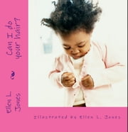 Can I do your hair? ebook by Ellen L. Jones