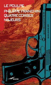 Quatre Corses majeurs ebook by Philippe Franchini